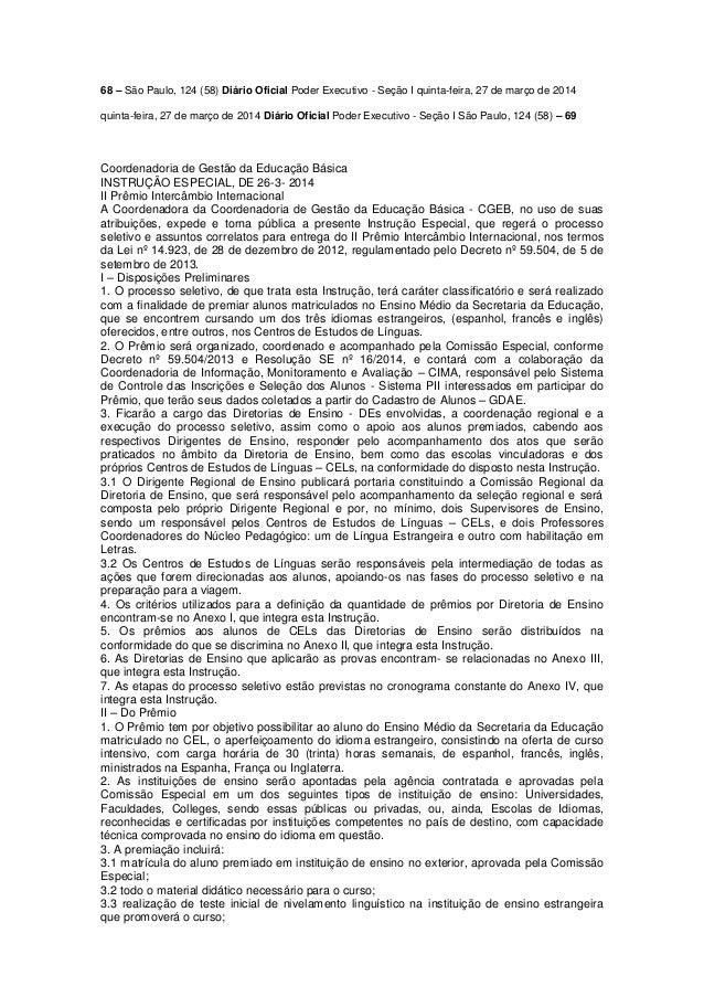 68 – São Paulo, 124 (58) Diário Oficial Poder Executivo - Seção I quinta-feira, 27 de março de 2014 quinta-feira, 27 de ma...
