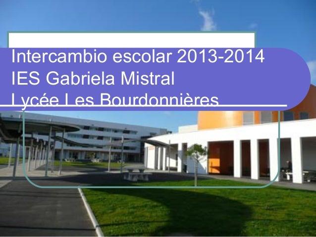 Intercambio escolar 2013-2014 IES Gabriela Mistral Lycée Les Bourdonnières