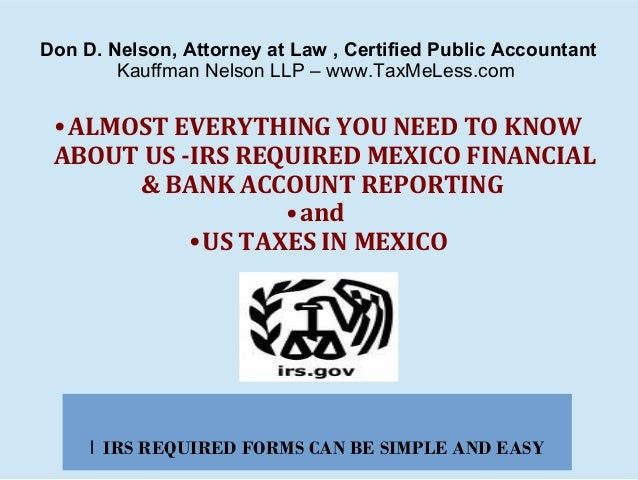 Don D. Nelson, Attorney at Law , Certified Public Accountant Kauffman Nelson LLP – www.TaxMeLess.com  • ALMOST EVERYTHING ...