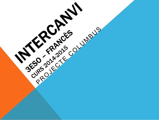 Centres participants:  INS Vicenç Plantada (Mollet del Vallès)  Collège Virebelle (La Ciotat)  Dates:  Acollida: del 12 al...