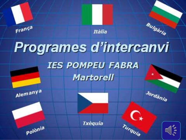 Programa d'intercanvi ESO INSTITUT POMPEU FABRA Martorell
