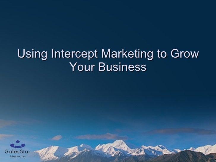 Using Intercept Marketing to Grow Your Business