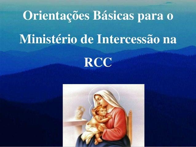 Orientações Básicas para o Ministério de Intercessão na RCC