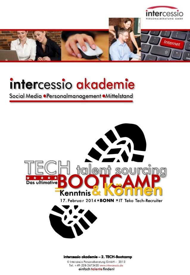 intercessio akademie – 2. TECH-Bootcamp © Intercessio Personalberatung GmbH – 2013 Tel. +49-228-2673420 www.intercessio.de...