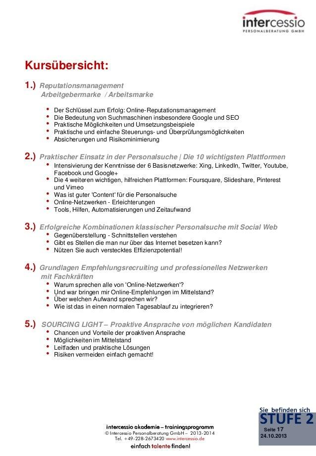 Kursübersicht: 1.)  Reputationsmanagement Arbeitgebermarke / Arbeitsmarke  • • • • •  2.)  Praktischer Einsatz in der Pers...