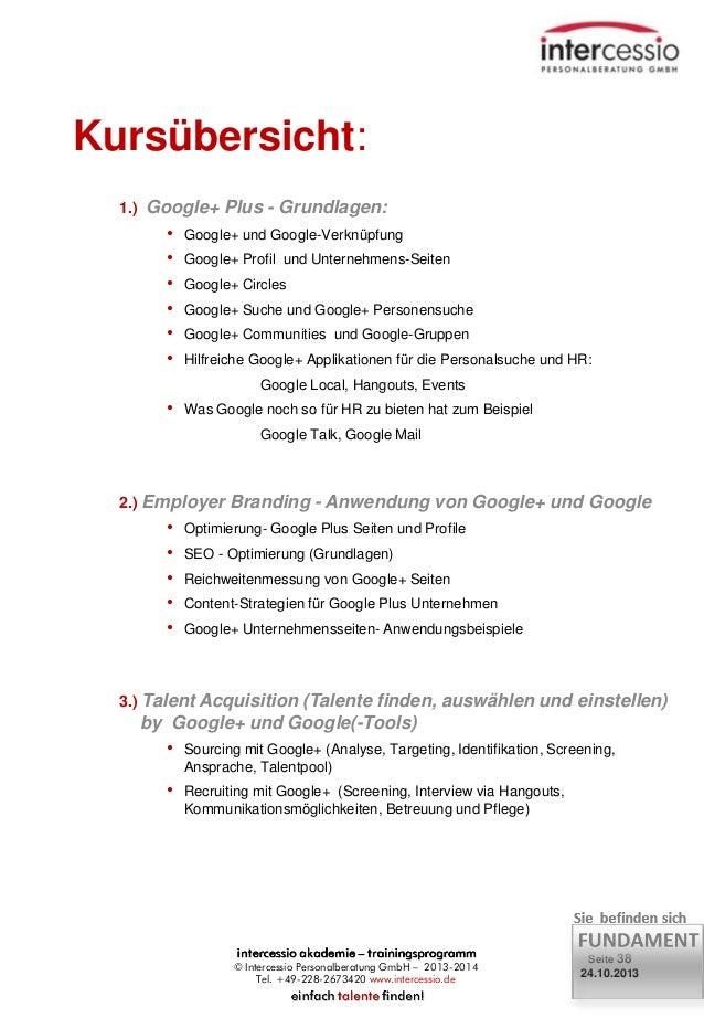 Kursübersicht: 1.) Google+ Plus - Grundlagen:  • • • • • •  Google+ und Google-Verknüpfung Google+ Profil und Unternehmens...