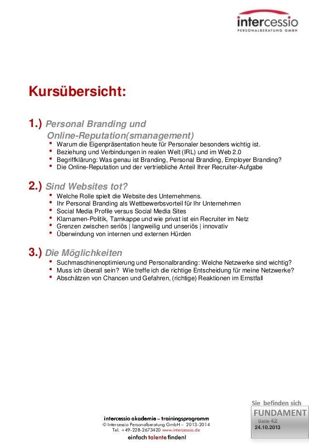 Kursübersicht: 1.) Personal Branding und Online-Reputation(smanagement) • Warum die Eigenpräsentation heute für Personaler...