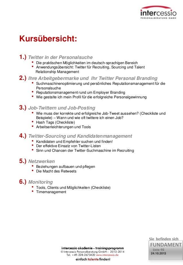 Kursübersicht: 1.) Twitter in der Personalsuche • •  Die praktischen Möglichkeiten im deutsch-sprachigen Bereich Anwendung...