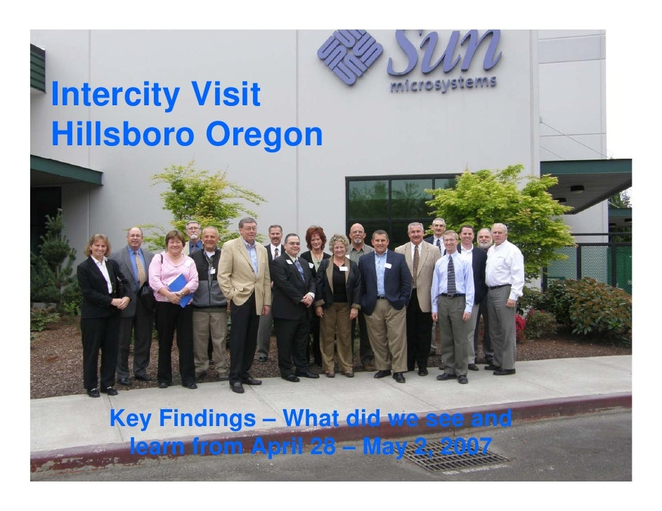 Intercity Visit Hillsboro Oregon        Key Findings – What did we see and     learn from April 28 – May 2, 2007