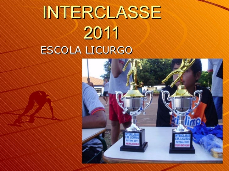 INTERCLASSE 2011 ESCOLA LICURGO