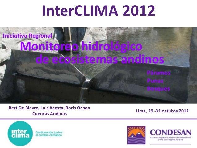 InterCLIMA 2012Iniciativa Regional       Monitoreo hidrológico         de ecosistemas andinos                             ...