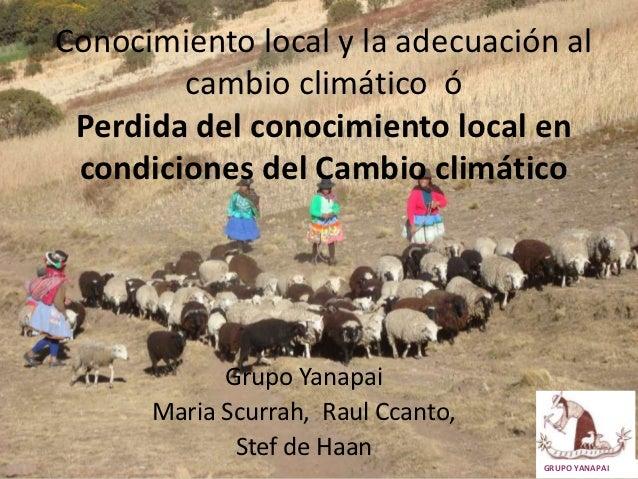 Conocimiento local y la adecuación al        cambio climático ó Perdida del conocimiento local en condiciones del Cambio c...