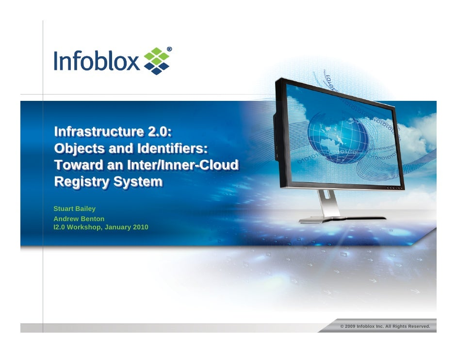 Infrastructure 2.0: Objects and Identifiers: Toward an Inter/Inner-Cloud Registry System Stuart Bailey Andrew Benton I2.0 ...