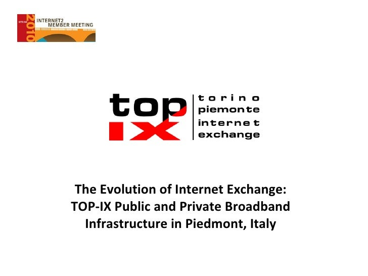 The Evolution of Internet Exchange: TOP-IX Public and Private Broadband Infrastructure in Piedmont, Italy