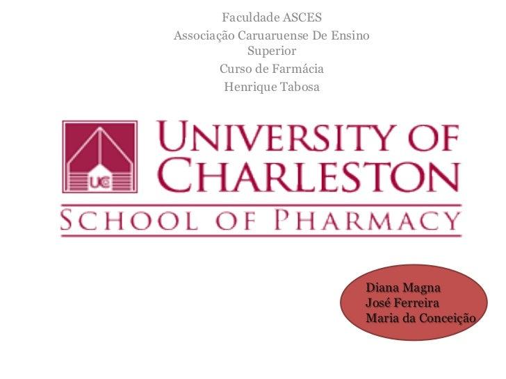 Faculdade ASCESAssociação Caruaruense De Ensino            Superior        Curso de Farmácia         Henrique Tabosa      ...