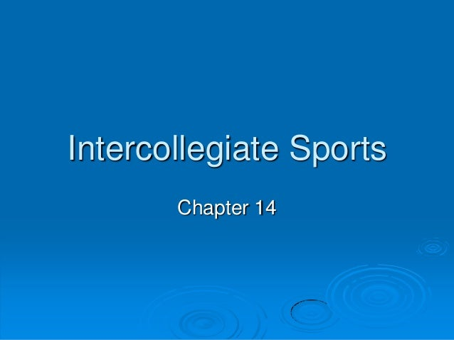 Intercollegiate Sports Chapter 14