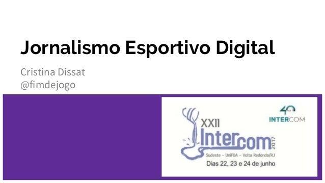 Jornalismo Esportivo Digital Cristina Dissat @fimdejogo