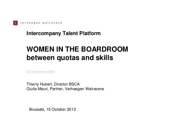 Intercompany Talent Platform  WOMEN IN THE BOARDROOM between quotas and skills EU Commission Video  Thierry Hubert, Direct...