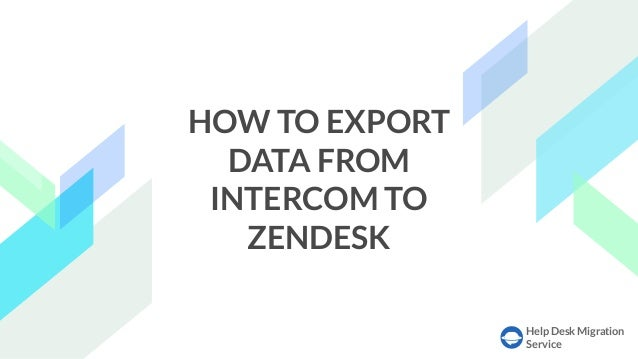 How to export data from Intercom to Zendesk