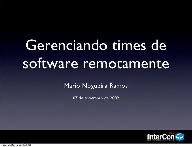 Gerenciando times de                   software remotamente                              Mario Nogueira Ramos             ...