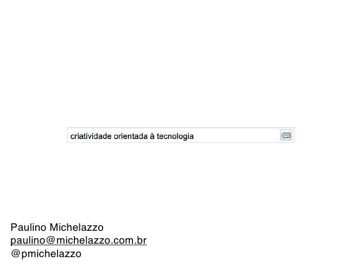 Paulino Michelazzopaulino@michelazzo.com.br@pmichelazzo