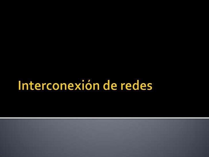 Interconexión de redes<br />