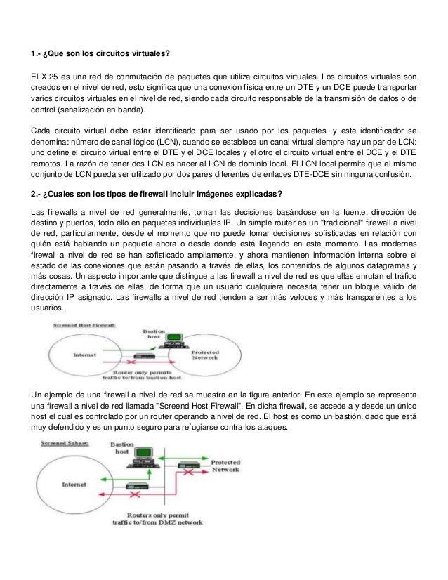 1.- ¿Que son los circuitos virtuales?El X.25 es una red de conmutación de paquetes que utiliza circuitos virtuales. Los ci...