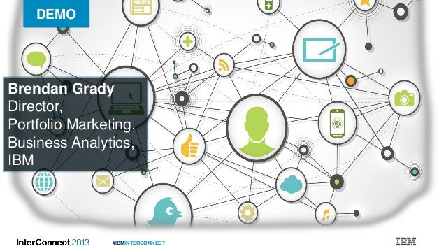#IBMINTERCONNECT DEMO Brendan Grady Director, Portfolio Marketing, Business Analytics, IBM