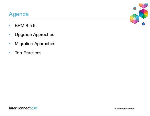 InterConnect 2015 1930 - Top practices to ensure a successful IBM Business Process Manager migration Slide 2
