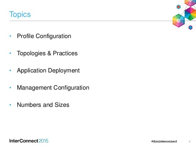 AAI-3218 Production Deployment Best Practices for WebSphere Liberty Profile Slide 2