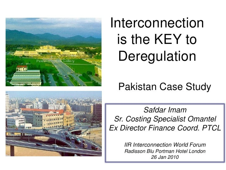 Interconnection  is the KEY to   Deregulation    Pakistan Case Study            Safdar Imam  Sr. Costing Specialist Omante...