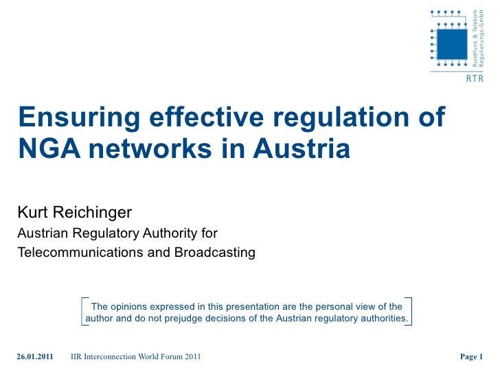 Ensuring effective regulation of NGA networks in Austria Kurt Reichinger Austrian Regulatory Authority for  Telecommunicat...