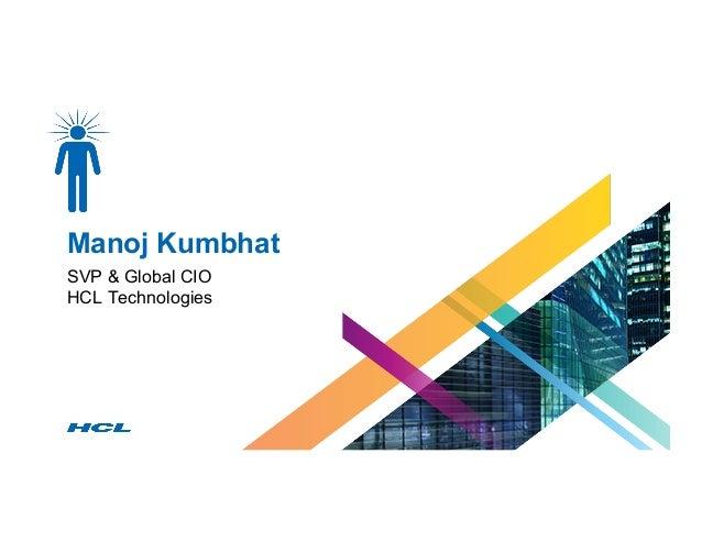 Manoj Kumbhat SVP & Global CIO HCL Technologies