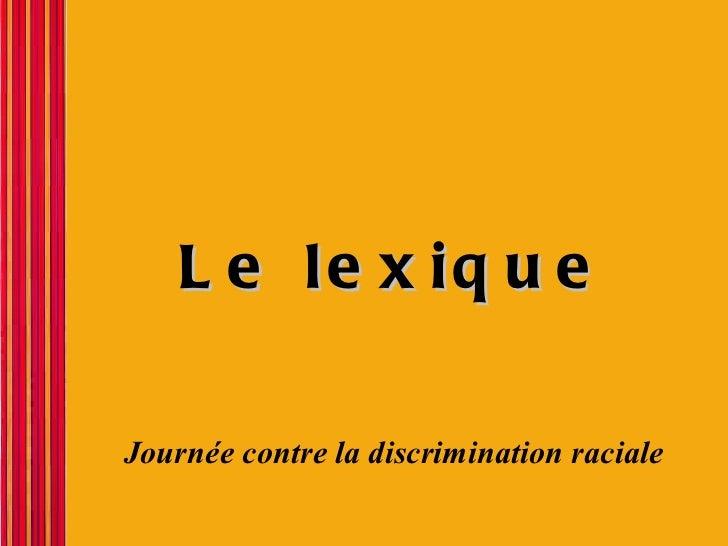 Le lexique Journée contre la discrimination raciale