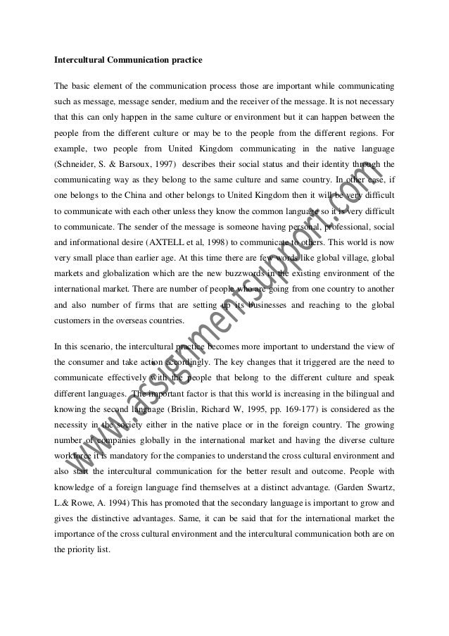 intercultural communication in education essay Intercultural communication refers to effective transmission of messages and priorities from members of one culture to another whether one works in academia, management, business, science, politics, culture, health, development, diplomacy or other fields, having effective intercultural.
