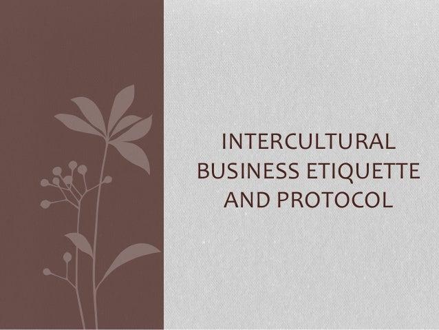 INTERCULTURAL BUSINESS ETIQUETTE AND PROTOCOL