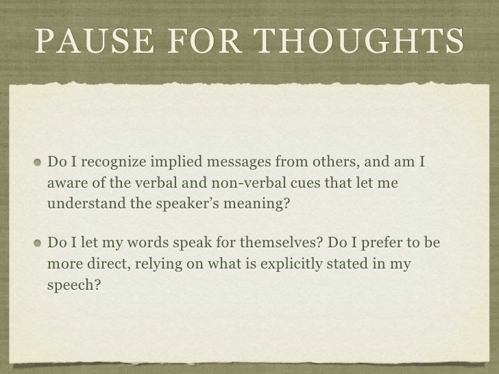 PAUSE FOR THOUGHTSDo I recognize implied messages from others, and am Iaware of the verbal and non-verbal cues that let me...