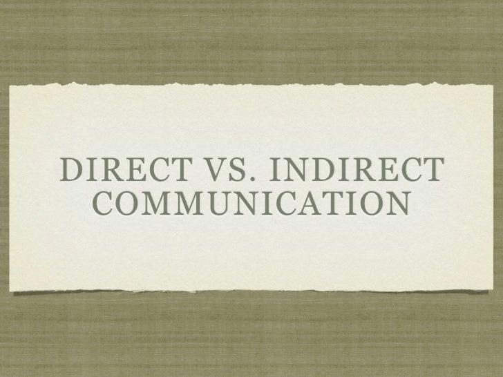DIRECT VS. INDIRECT COMMUNICATION