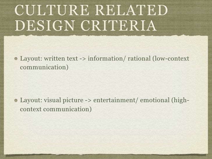 CULTURE RELATEDDESIGN CRITERIALayout: written text -> information/ rational (low-contextcommunication)Layout: visual pictu...
