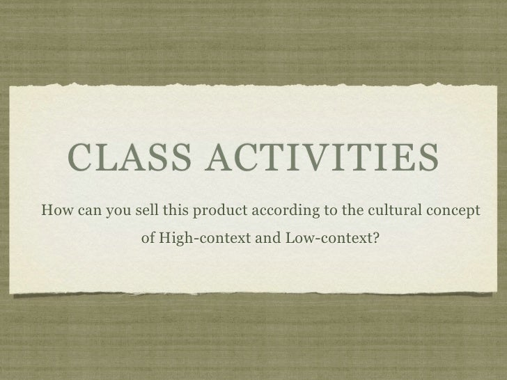 CLASS ACTIVITIESHow can you sell this product according to the cultural concept              of High-context and Low-conte...