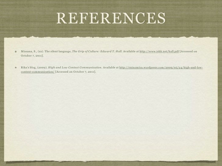 REFERENCESMissana, S., (xx). The silent language, The Grip of Culture: Edward T. Hall. Available at http://www.ishk.net/ha...