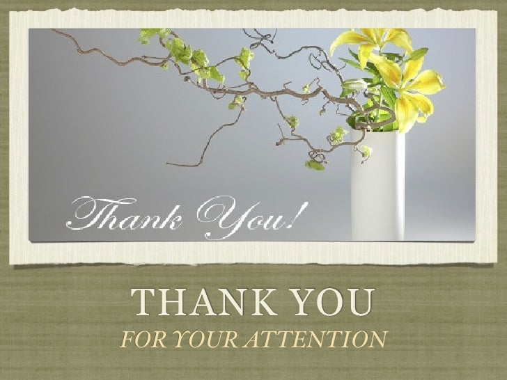 THANK YOUFOR YOUR ATTENTION