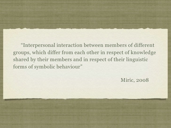 """""""Interpersonal interaction between members of differentgroups, which differ from each other in respect of knowledgeshared ..."""