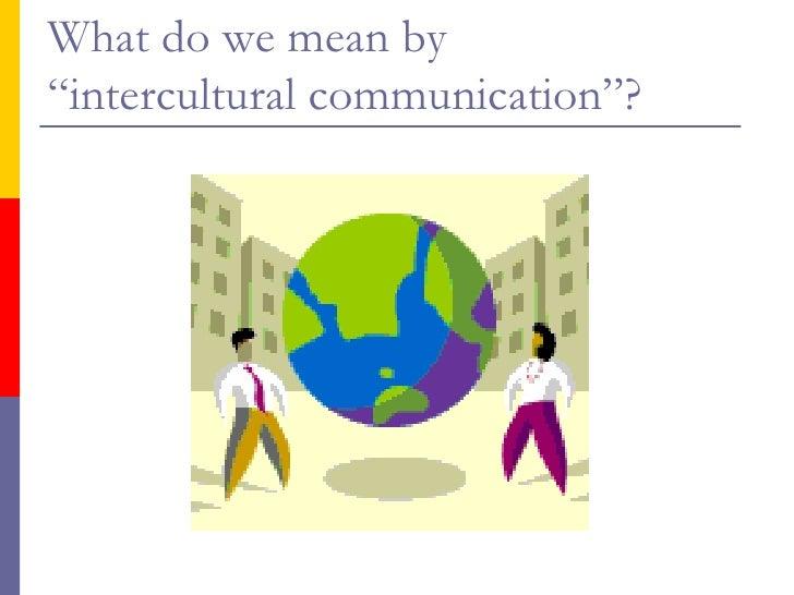 Intercultural communication.sal july 2010 Slide 2