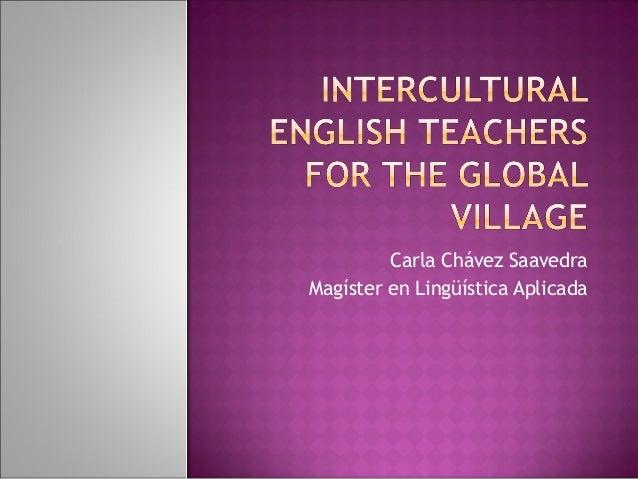 Carla Chávez Saavedra Magíster en Lingüística Aplicada