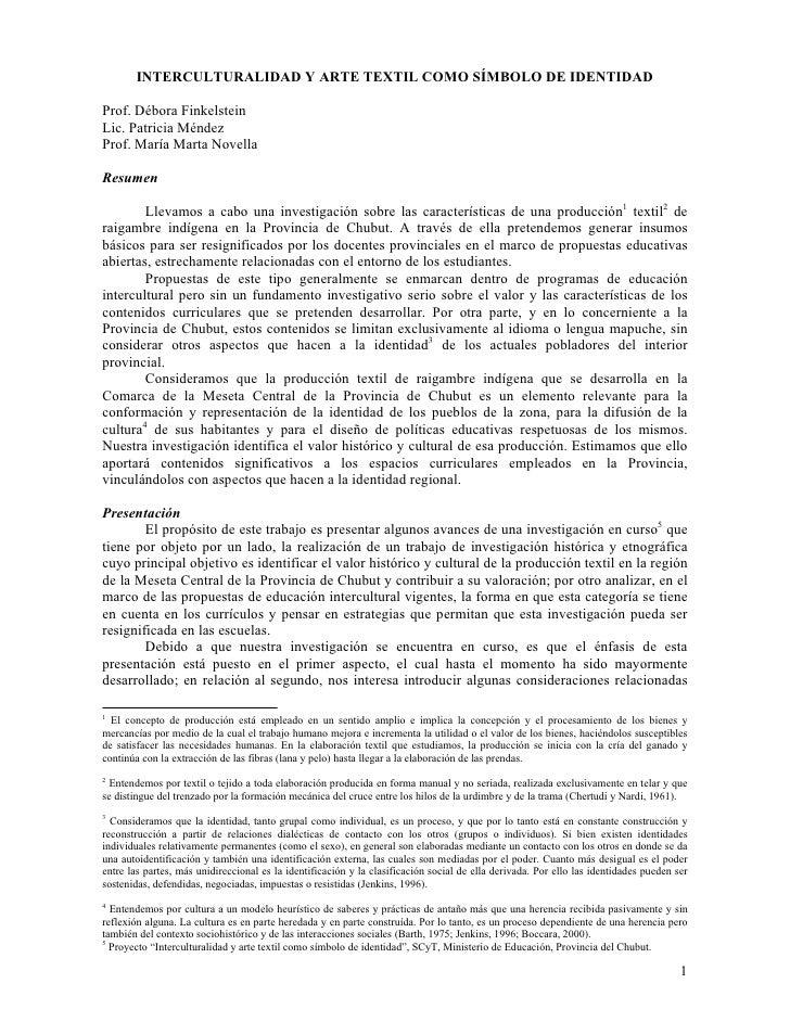 INTERCULTURALIDAD Y ARTE TEXTIL COMO SÍMBOLO DE IDENTIDAD  Prof. Débora Finkelstein Lic. Patricia Méndez Prof. María Marta...