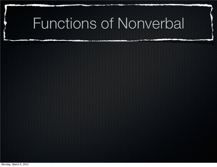 Functions of NonverbalMonday, March 5, 2012
