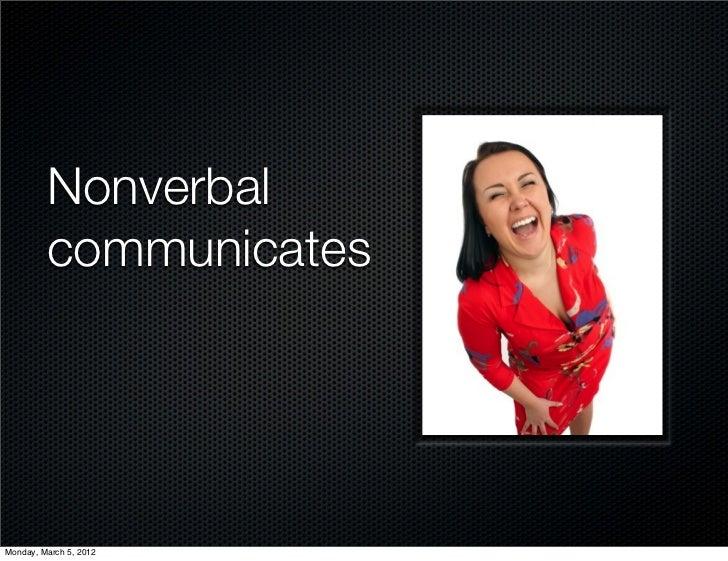 Nonverbal         communicatesMonday, March 5, 2012