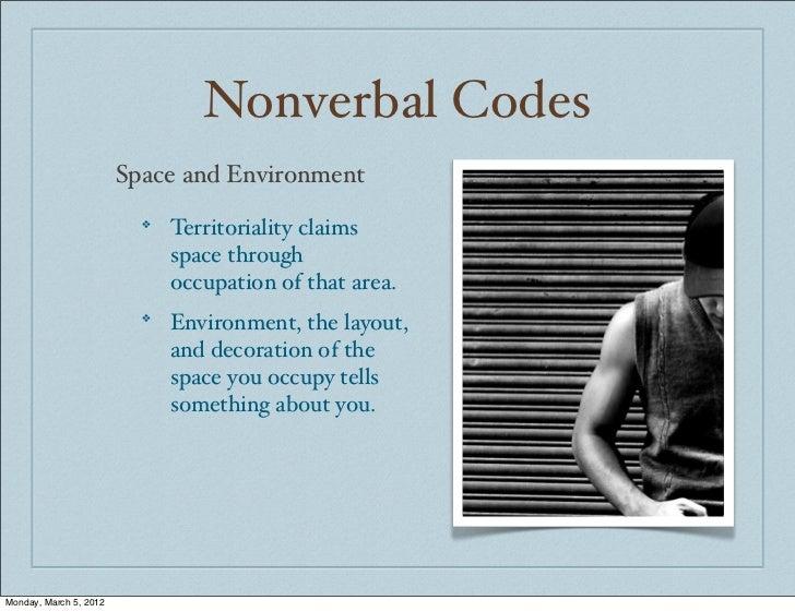 Nonverbal Codes                        Space and Environment                          ❖                              Terri...