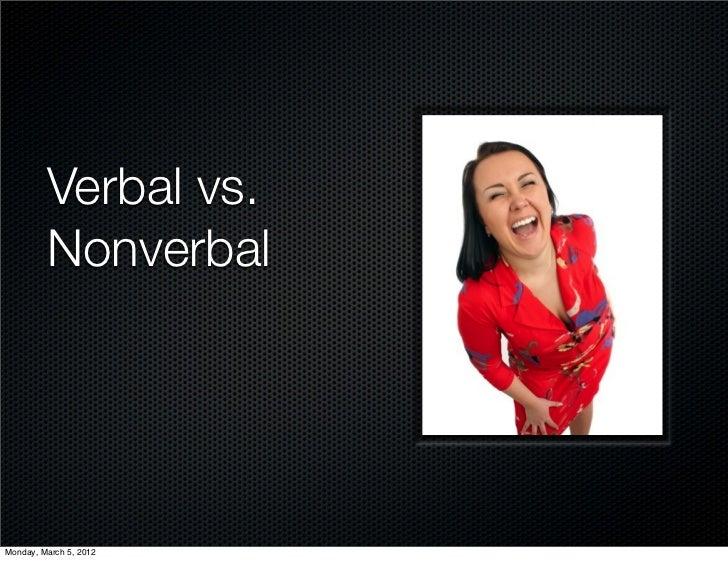 Verbal vs.         NonverbalMonday, March 5, 2012